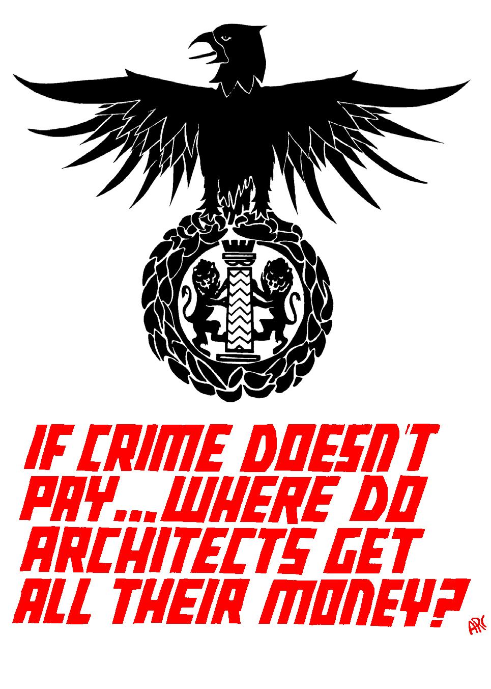 """coletivo ARC; """"se o crime não compensa… de onde os arquitetos tiram tanto dinheiro?""""; cartaz; c. 1975"""